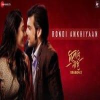 Rondi Ankhiyaan Lyrics - Dil Hi To Hai Season 3 2 Song Lyrics