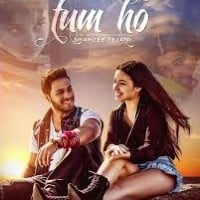 Tum Ho song Lyrics