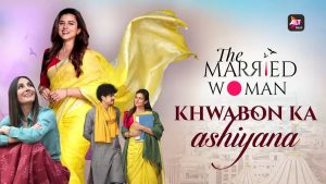Khwabon Ka Ashiyana Song Download | The Married Woman