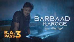 Barbaad Karoge Song Download | B.A. Pass 3