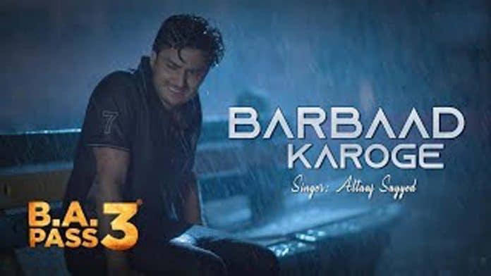 Barbaad Karoge Song