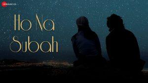 Ho Na Subah Song Download | Himanshu Rawat